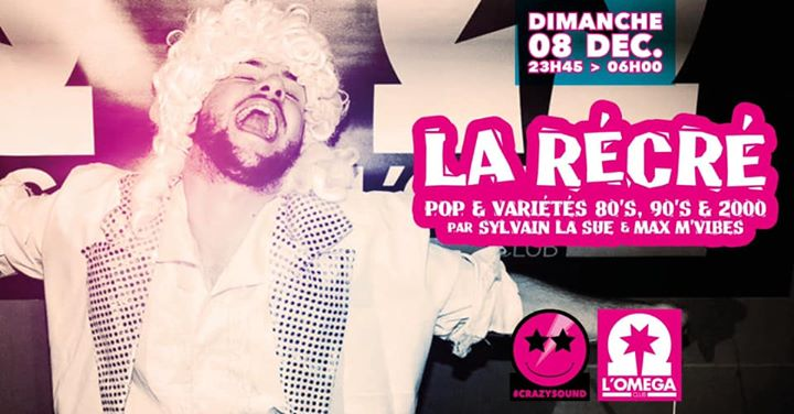 La Récré by la Sue et Max M'Vibes @ L'Oméga Club en Niza le dom  8 de diciembre de 2019 23:45-06:00 (Clubbing Gay)
