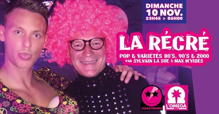 La Récré by La Sue et Max M'Vibes @L'Oméga a Nizza le dom 10 novembre 2019 23:45-06:00 (Clubbing Gay)