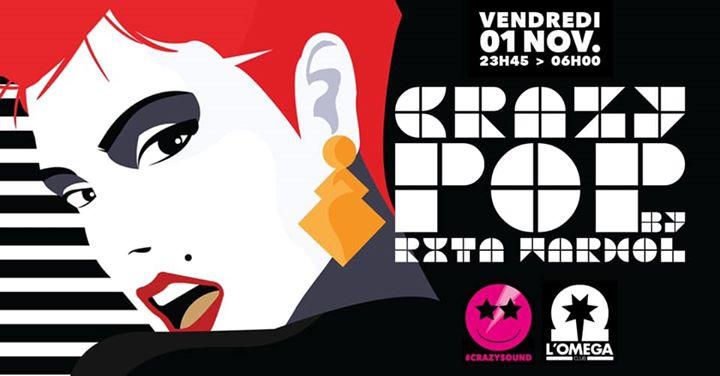 Crazy Pop by Rita Warhol @L'Oméga Club a Nizza le ven  1 novembre 2019 23:45-06:00 (Clubbing Gay)