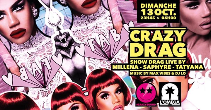 Crazy Drag Live Show by Tatyana Millena And Saphyre @L'Oméga in Nice le Sun, October 13, 2019 from 11:45 pm to 06:00 am (Clubbing Gay)