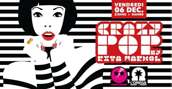 Crazy Pop by Dj Rita WARHOL @L'Oméga Club en Niza le vie  6 de diciembre de 2019 23:45-06:00 (Clubbing Gay)