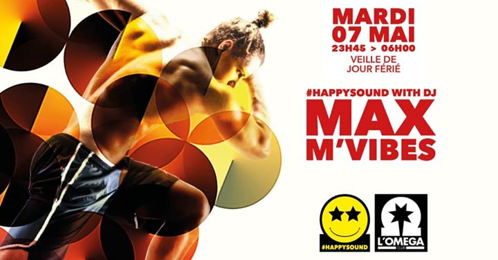 Happy Sound by Dj Max M'Vibes in Nice le Di  7. Mai, 2019 23.45 bis 06.00 (Clubbing Gay)
