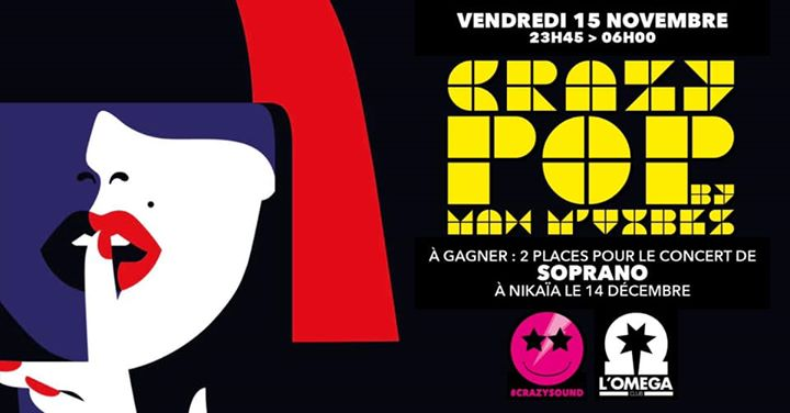 Crazy Pop by Max M'Vibes @L'Oméga Club tombola soprano in Nice le Fri, November 15, 2019 from 11:45 pm to 06:00 am (Clubbing Gay)
