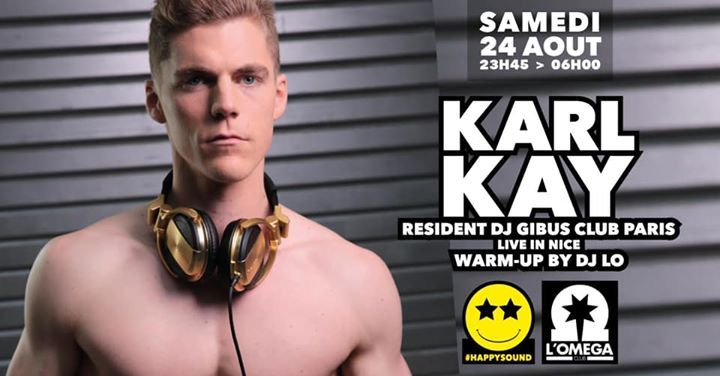 Happy Sound by Karl Kay @ L'Oméga Club in Nice le Sat, August 24, 2019 from 11:45 pm to 06:00 am (Clubbing Gay)