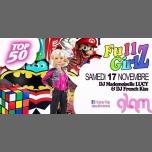 FULL*G!RLZ& LE GLAM MEGA TOP 50 à Nice le sam. 17 novembre 2018 de 00h00 à 05h00 (Clubbing Gay, Lesbienne)