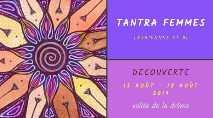 瓦朗斯Découverte Tantra Femmes pour lesbiennes et bi从2019年 3月18日到 7月15日(女同性恋 作坊)