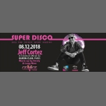 SuperDisco by Jeff Cortez à Grenoble le sam.  8 décembre 2018 de 23h30 à 07h00 (Clubbing Gay, Lesbienne, Hétéro Friendly)