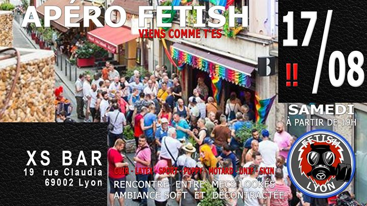 Apéro-Fetish 17/08 XS Lyon FL69 in Lyon le Sat, August 17, 2019 from 07:00 pm to 11:30 pm (After-Work Gay)