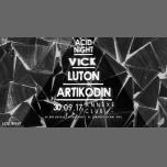 ACID NIGHT / VICK - LUTON -ARTIKODIN à Lyon le sam. 30 septembre 2017 de 23h00 à 05h00 (Clubbing Gay, Lesbienne)