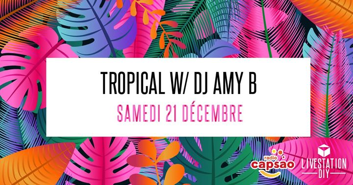 Samedi Tropical :: DJ Amy B in Lyon le Sat, December 21, 2019 from 07:00 pm to 01:00 am (After-Work Gay Friendly)