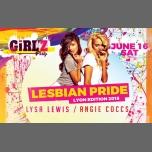 GiRL'Z Party Officielle Gay Pride Lyon à Lyon le sam. 16 juin 2018 à 23h30 (Clubbing Lesbienne)