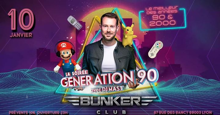 DJ MAST / Génération 90 in Lyon le Fri, January 10, 2020 from 11:00 pm to 05:00 am (Clubbing Gay)