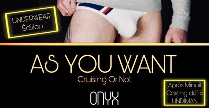 AS YOU WANT .:. UNDERWEAR Édition .:. Casting UNDIMAN à Lyon le ven. 21 février 2020 de 22h00 à 05h00 (Sexe Gay, Hétéro Friendly)
