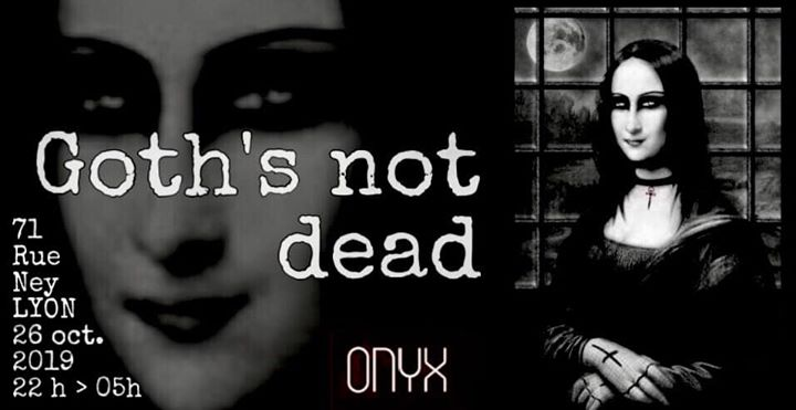 Goth's Not Dead a Lione le sab 26 ottobre 2019 22:00-05:00 (Sesso Gay, Etero friendly)