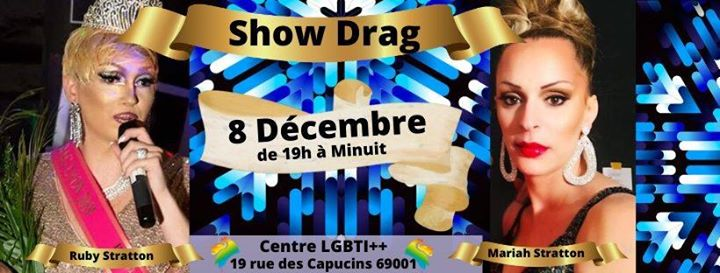 Show Drag 8 décembre 2019 in Lyon le Sun, December  8, 2019 from 06:00 pm to 01:00 am (Show Gay, Lesbian, Trans, Bi)