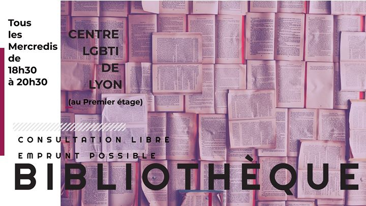 Bibliothèque du Centre LGBTI in Lyon le Wed, March  4, 2020 from 06:30 pm to 08:30 pm (Meetings / Discussions Gay, Lesbian, Trans, Bi)