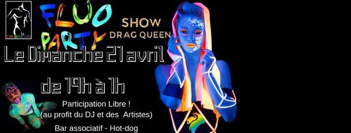Dimanche, Drag Show et Fluo party in Lyon le Sun, April 21, 2019 from 07:00 pm to 02:00 am (After-Work Gay, Lesbian, Trans, Bi)