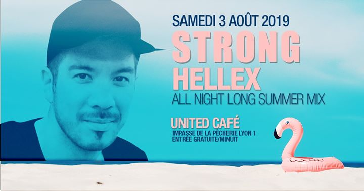 Strong dj Hellex All night long summer mix en Lyon le sáb  3 de agosto de 2019 23:55-05:30 (Clubbing Gay, Lesbiana)