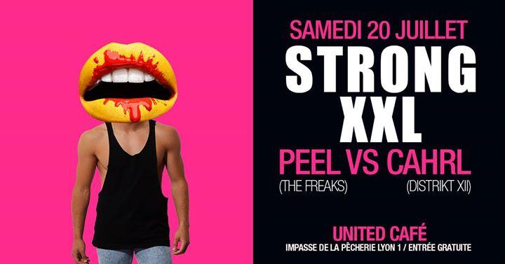 Strong XXL Peel vs Cahrl à Lyon le sam. 20 juillet 2019 de 23h55 à 05h30 (Clubbing Gay, Lesbienne)