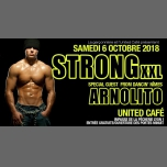 "Strong Xxl ""Arnolito"" (Dancin' Nîmes) in Lyon le Sat, October  6, 2018 from 11:55 pm to 05:30 am (Clubbing Gay, Lesbian)"