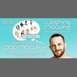 Pop Machine at Washing Machine in Lyon le Sat, January 19, 2019 from 11:30 pm to 05:30 am (Clubbing Gay, Lesbian)