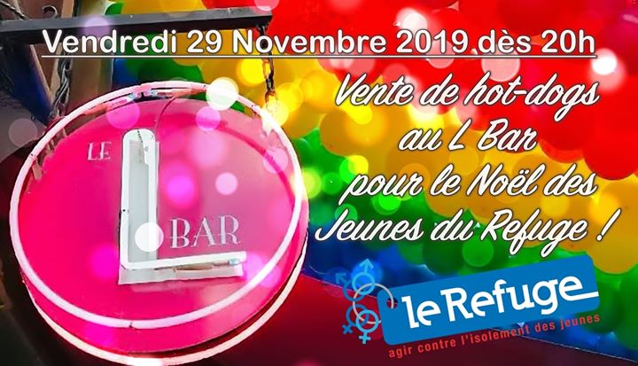 Vente de Hot-dog au L Bar au profit du Refuge à Lyon le ven. 29 novembre 2019 de 20h00 à 23h00 (After-Work Gay, Lesbienne)