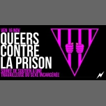 Queers contre la prison / Soirée de soutien à une TDS incarcérée in Paris le Fri, November 16, 2018 from 09:30 pm to 01:30 am (After-Work Gay, Lesbian, Trans, Bi)