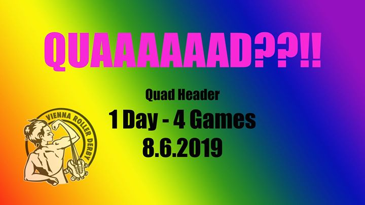 Roller Derby: Quad Header - Season Closing in Vienna le Sat, June  8, 2019 from 10:30 am to 07:00 pm (Festival Gay, Lesbian, Trans, Bi)