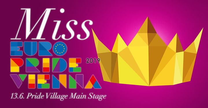 Miss EuroPride Vienna Competition hosted by Tamara Mascara in Vienna le Do 13. Juni, 2019 19.15 bis 20.15 (Festival Lesbierin)