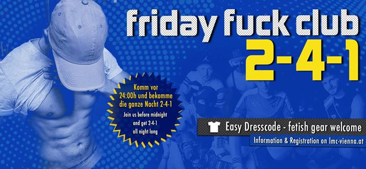 Friday fuck club 2-4-1 in Vienna le Fri, June 21, 2019 from 11:00 pm to 04:00 am (Sex Gay)