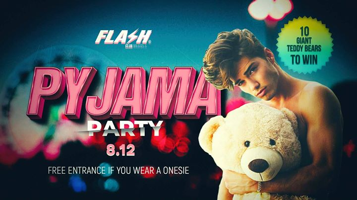 ★Pyjama Party★ Flash Club ★ Sunday 8 december in Brussels le Sun, December  8, 2019 from 10:30 pm to 05:00 am (Clubbing Gay)