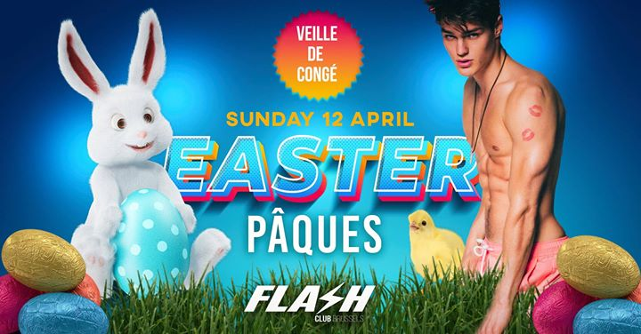 FLASH ❀ Easter [veille de congé] ❀ Sunday 12 April ❀ in Brussels le Sun, April 12, 2020 from 10:30 pm to 06:00 am (Clubbing Gay)