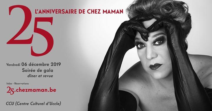 25 - Soirée de gala (L'anniversaire de Chez Maman) à Bruxelles le ven.  6 décembre 2019 de 19h00 à 23h30 (Spectacle Gay)