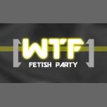 WTF Fetish Party à Aarhus du 17 février au 14 octobre 2018 (Sexe Gay)