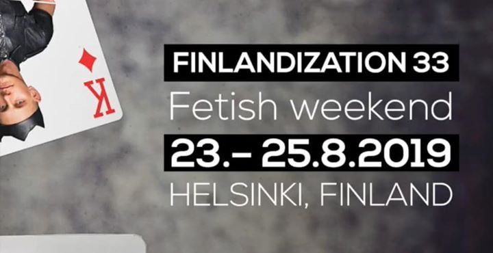 FINLANDIZATION 33 Fetish Weekend in Helsinki from 23 til August 25, 2019 (Festival Gay)