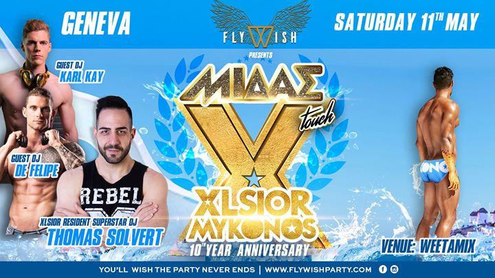Fly Wish Party Presents XLSIOR Mykonos à Genève le sam. 11 mai 2019 de 23h30 à 06h30 (Clubbing Gay)