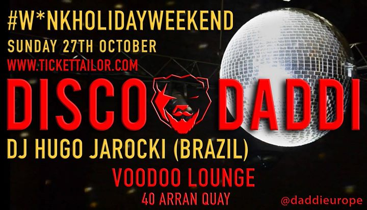 Sunday 27th October DADDi DISCO in Dublin le Sun, October 27, 2019 from 11:00 pm to 03:00 am (Clubbing Gay, Bear)