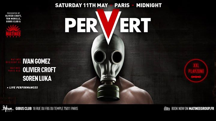 Matinée Pervert Paris Special Edition in Paris le Sat, May 11, 2019 from 11:55 pm to 06:00 am (Clubbing Gay)