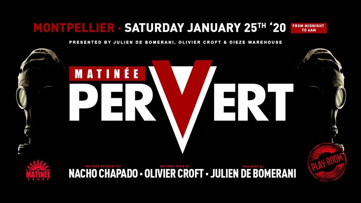 Matinée Pervert Montpellier a Montpellier le sab 25 gennaio 2020 23:30-06:00 (Clubbing Gay)