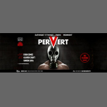 Matinée Pervert Paris Special Edition in Paris le Sa 11. Mai, 2019 23.55 bis 06.00 (Clubbing Gay)