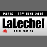 LaLeche! Paris Pride Edition à Paris le sam. 29 juin 2019 de 23h30 à 06h30 (Clubbing Gay)