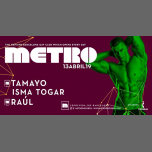 METRO · 13/04/2019 Isma Togar + Tamayo in Barcelone le Sa 13. April, 2019 23.59 bis 06.00 (Clubbing Gay)
