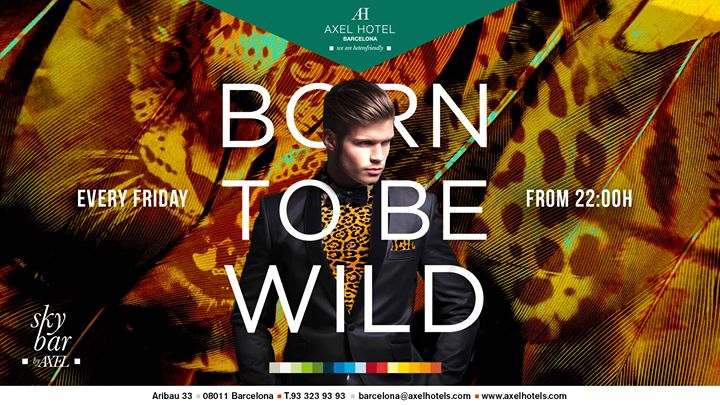 Born to be Wild! in Barcelona le Fri, August 23, 2019 from 10:00 pm to 02:00 am (After-Work Gay, Lesbian, Hetero Friendly)