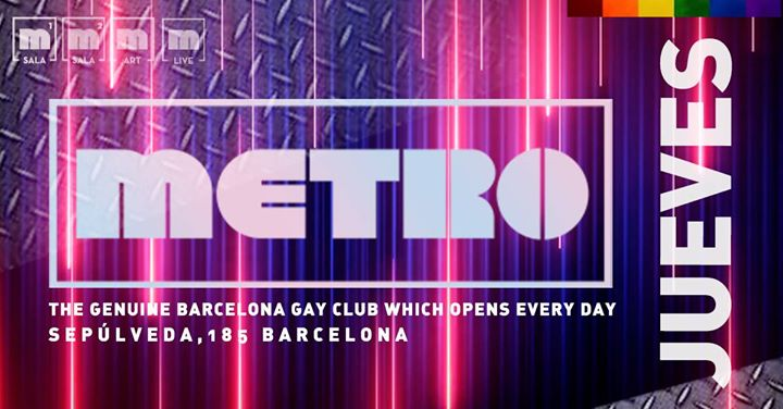 Jueves en Metro Disco · The Barcelona Gay Club in Barcelone le Do 25. April, 2019 23.59 bis 06.00 (Clubbing Gay)