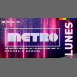 LUNES en Metro Disco · The Barcelona Gay Club in Barcelone le Mo 11. März, 2019 23.59 bis 06.00 (Clubbing Gay)