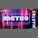 Martes en Metro Disco · The Barcelona Gay Club in Barcelone le Di 12. März, 2019 23.59 bis 06.00 (Clubbing Gay)