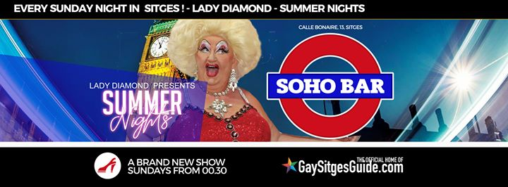 Lady Diamond Presents - Summer Nights at Soho in Sitges le So 18. August, 2019 23.59 bis 01.00 (Vorstellung Gay)