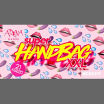 SuperHandbag XXL 21/03 en Arena Madre in Barcelona le Thu, March 21, 2019 from 11:45 pm to 05:00 am (Clubbing Gay)
