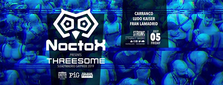 NOCTOX presents Threesome (SleazyMadrid GayPride 2019) in Madrid le Fri, July  5, 2019 from 11:30 pm to 06:30 am (Clubbing Gay)