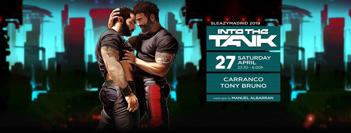Into The Tank (SleazyMadrid Original 2019) à Madrid le sam. 27 avril 2019 de 23h00 à 06h00 (Clubbing Gay)